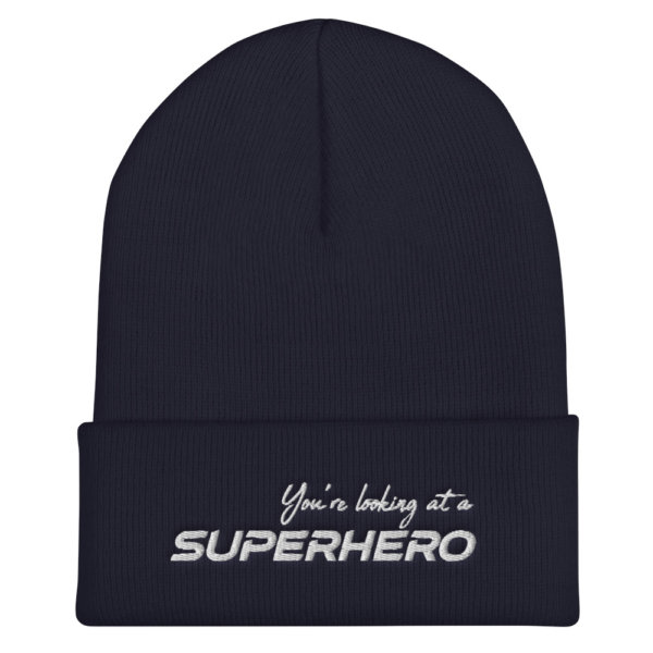 You're Looking at a Superhero - Cuffed Beanie 3