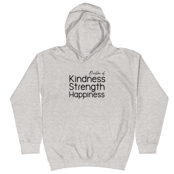 Overflow of Kindness, Strength, Happiness - Youth Hoodie 3