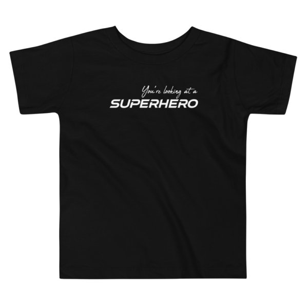 You're Looking at a Superhero - Toddler Short Sleeve Tee 3