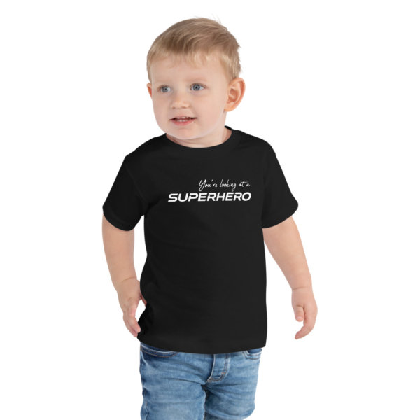 You're Looking at a Superhero - Toddler Short Sleeve Tee 4