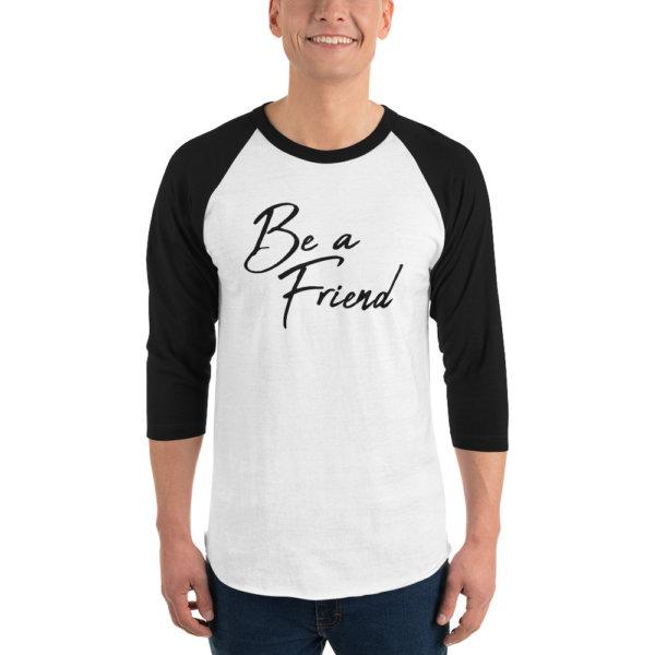 Be A Friend - Men 3/4 Sleeve Shirt 3