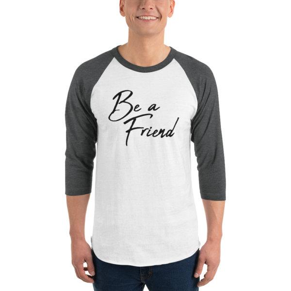 Be A Friend - Men 3/4 Sleeve Shirt 4