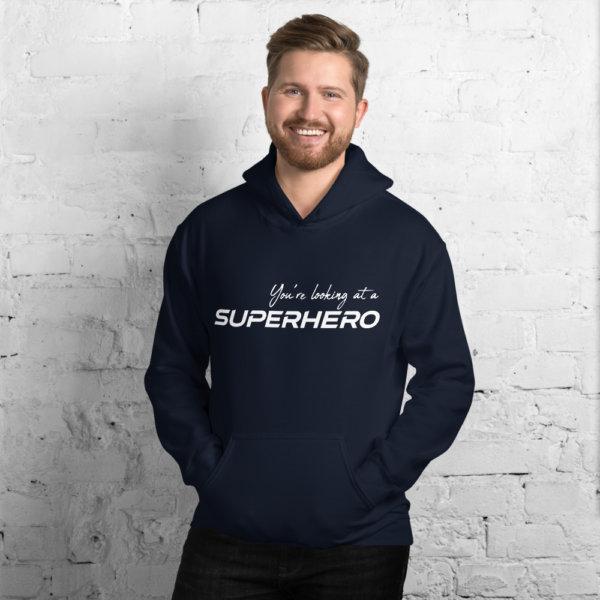 You're Looking At A Super Hero - Men Hoodie 2