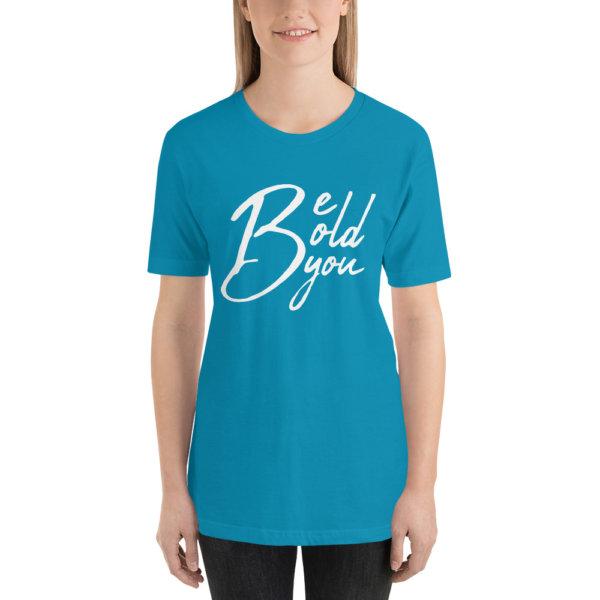 Be Bold Be You - Women Tshirt 12