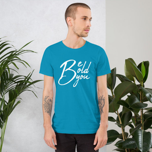 Be Bold Be You - Mens TShirt 4
