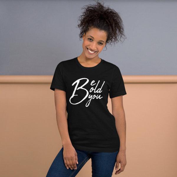 Be Bold Be You - Women Tshirt 4