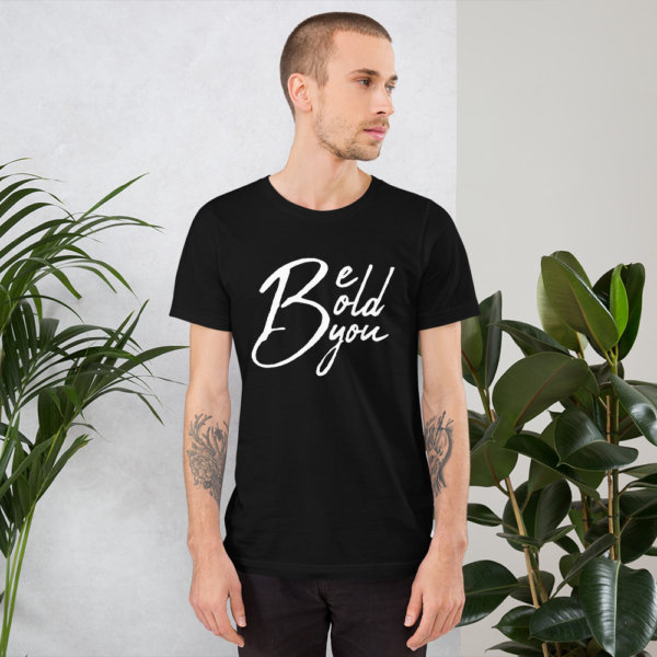 Be Bold Be You - Mens TShirt 1