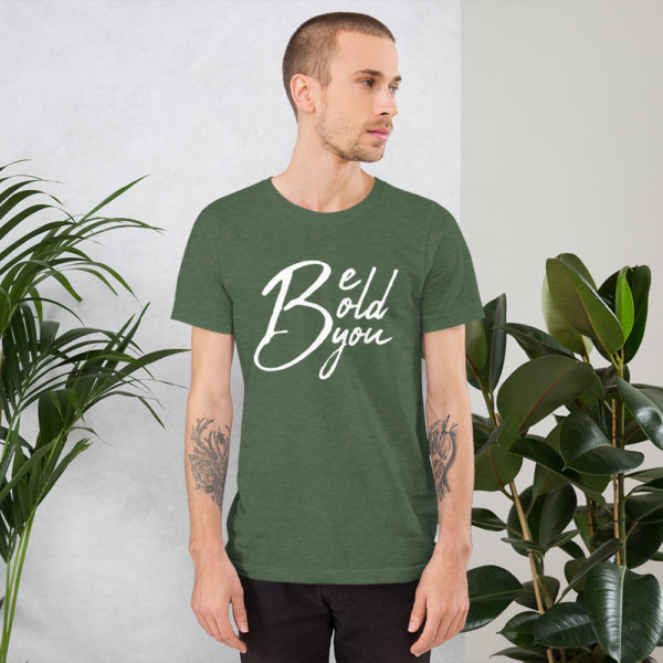 Be Bold Be You - Mens TShirt 3
