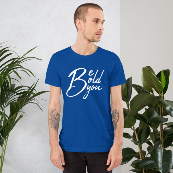 Be Bold Be You - Mens TShirt 2