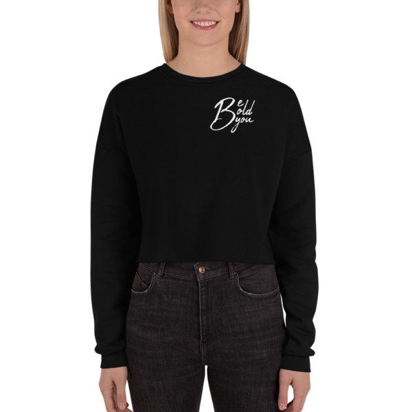 Be Bold Be You - Crop Sweatshirt 2