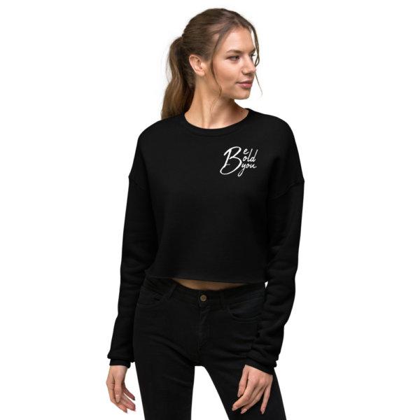 Be Bold Be You - Crop Sweatshirt 5