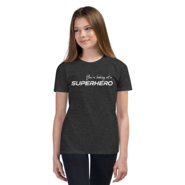 You're Looking At A Super Hero - Youth Short Sleeve Tee 3