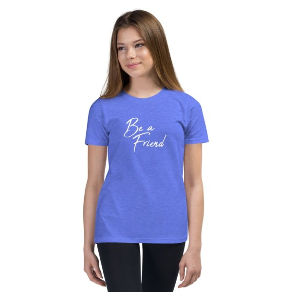 Be A Friend - Youth Short Sleeve T-Shirt 7
