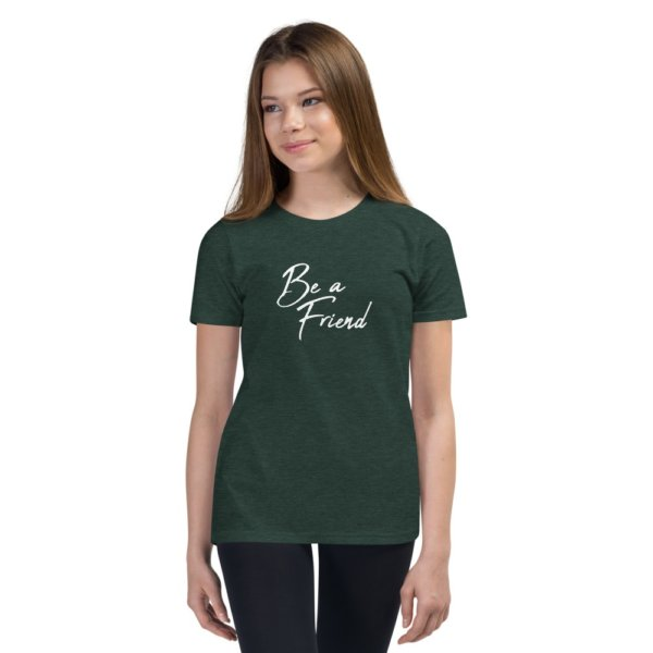 Be A Friend - Youth Short Sleeve T-Shirt 6