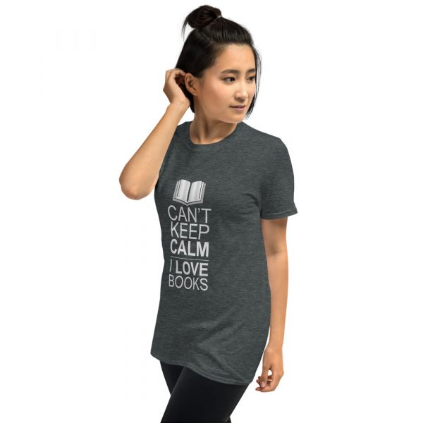 I Can't Keep Calm I Love Books - Short-Sleeve Women's T-Shirt 11