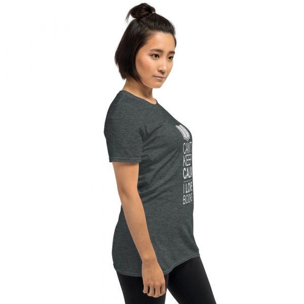 I Can't Keep Calm I Love Books - Short-Sleeve Women's T-Shirt 10