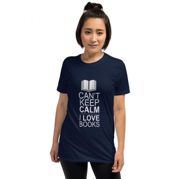I Can't Keep Calm I Love Books - Short-Sleeve Women's T-Shirt 4