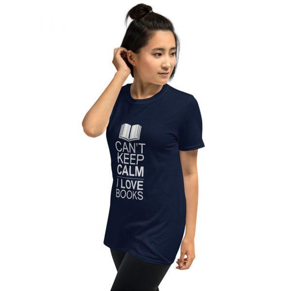 I Can't Keep Calm I Love Books - Short-Sleeve Women's T-Shirt 6