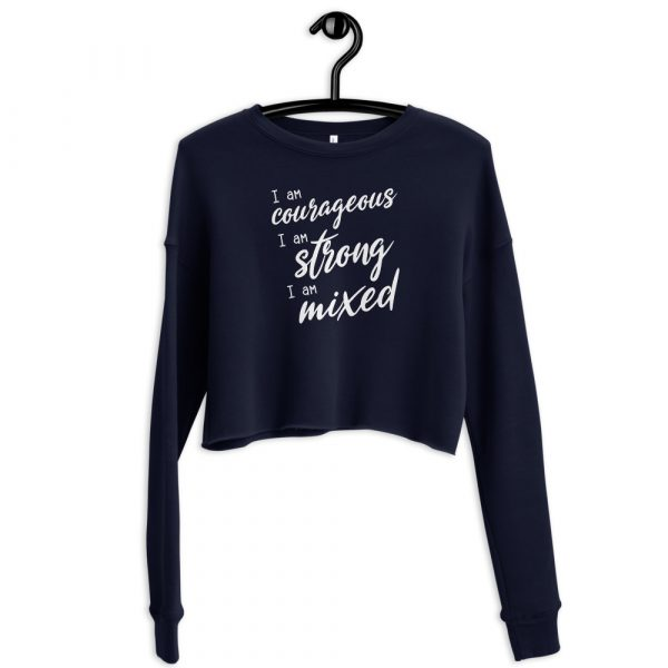 I Am Courageous Strong Mixed - Women's Crop Sweatshirt 2