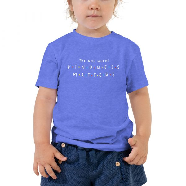 The One Where Kindness Matters - Toddler T-shirt 2