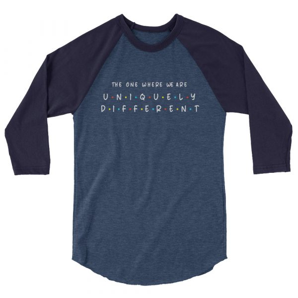 The One Where We Are Uniquely Different - 3/4 sleeve shirt 2