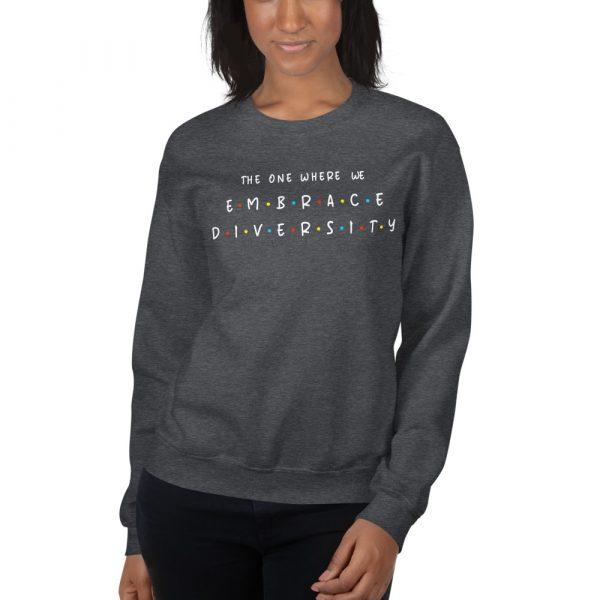 The One Where We Embrace Diversity - Sweatshirt 2
