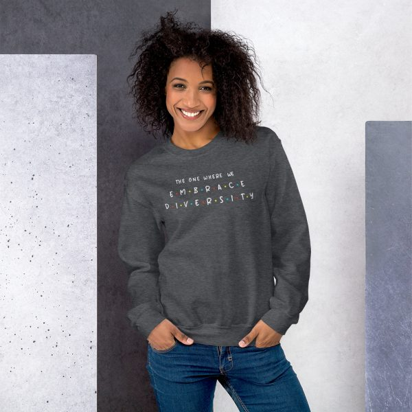 The One Where We Embrace Diversity - Sweatshirt 3