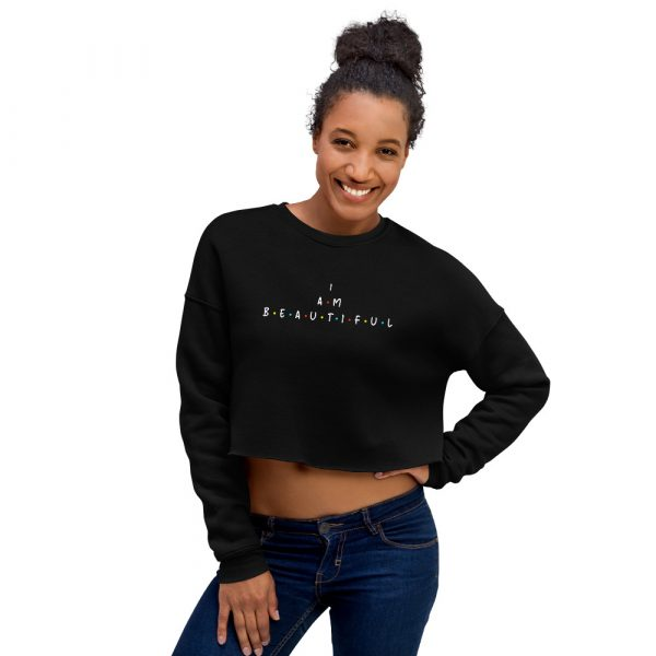 I Am Beautiful - Crop Sweatshirt 1