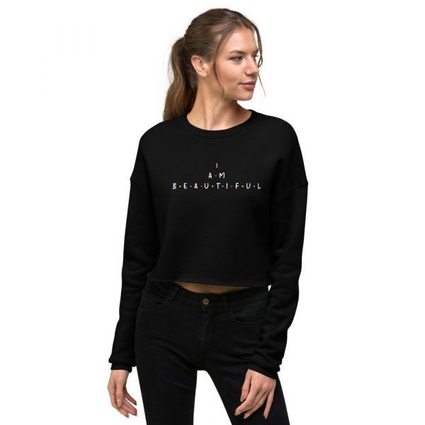 I Am Beautiful - Crop Sweatshirt 2